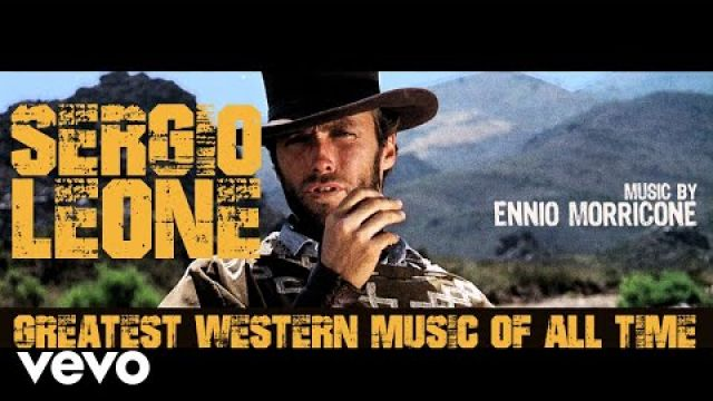 Sergio Leone - Greatest Western Music of All Time